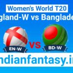 ENG-W vs BAN-W Dream11 prediction WT20I